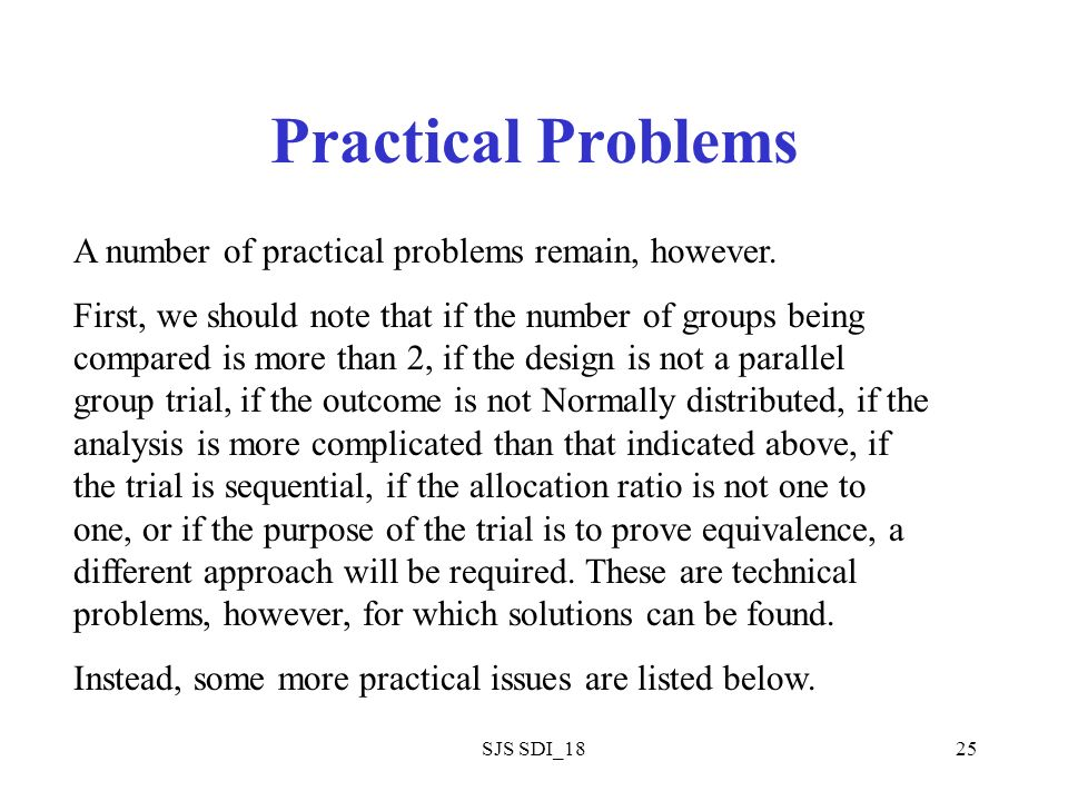 SJS SDI_1825 Practical Problems A number of practical problems remain, however. First, we should note that if the number of groups being compared is m