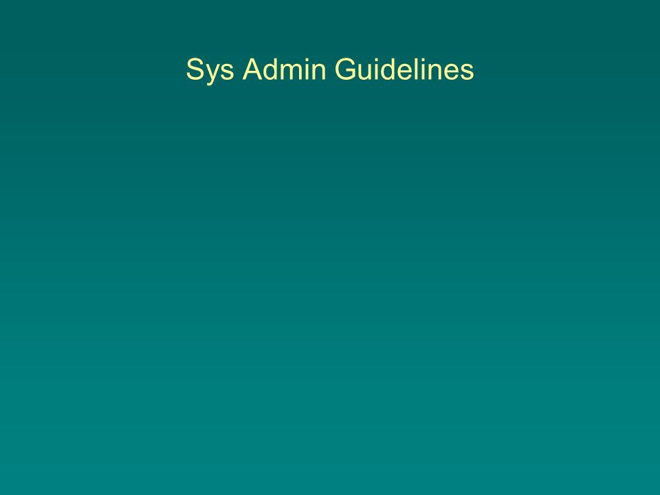 Sys Admin Guidelines