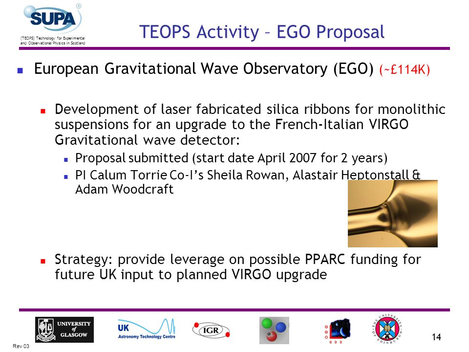 (TEOPS) Technology for Experimental and Observational Physics in Scotland Rev 03 14 TEOPS Activity – EGO Proposal European Gravitational Wave Observat