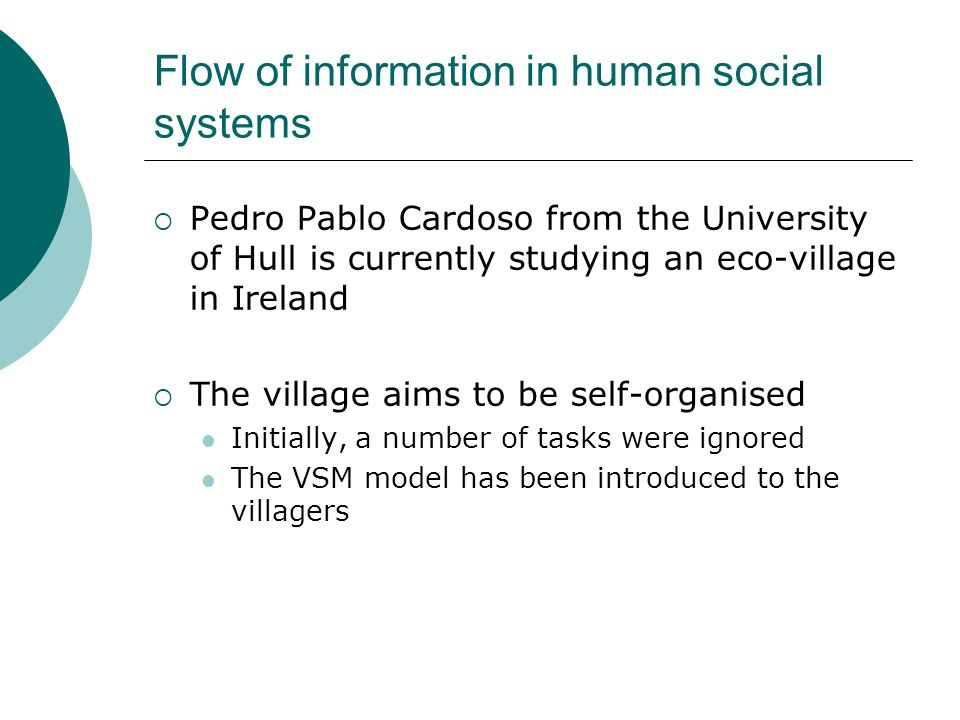 Flow of information in human social systems Pedro Pablo Cardoso from the University of Hull is currently studying an eco-village in Ireland The villag