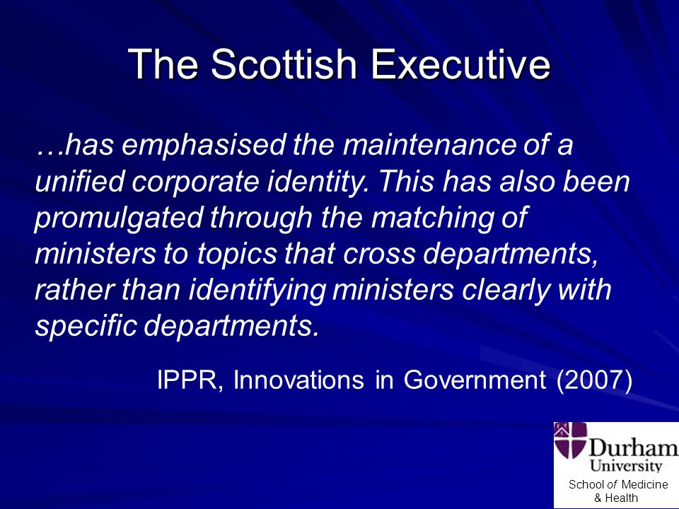 School of Medicine & Health The Scottish Executive …has emphasised the maintenance of a unified corporate identity.