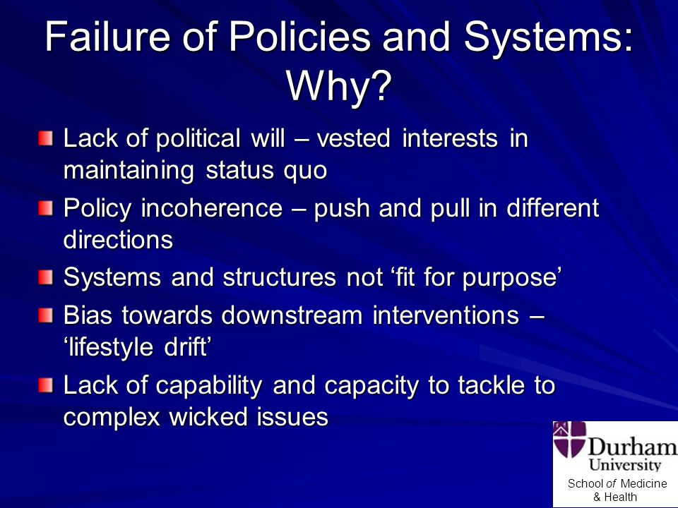 School of Medicine & Health Failure of Policies and Systems: Why.