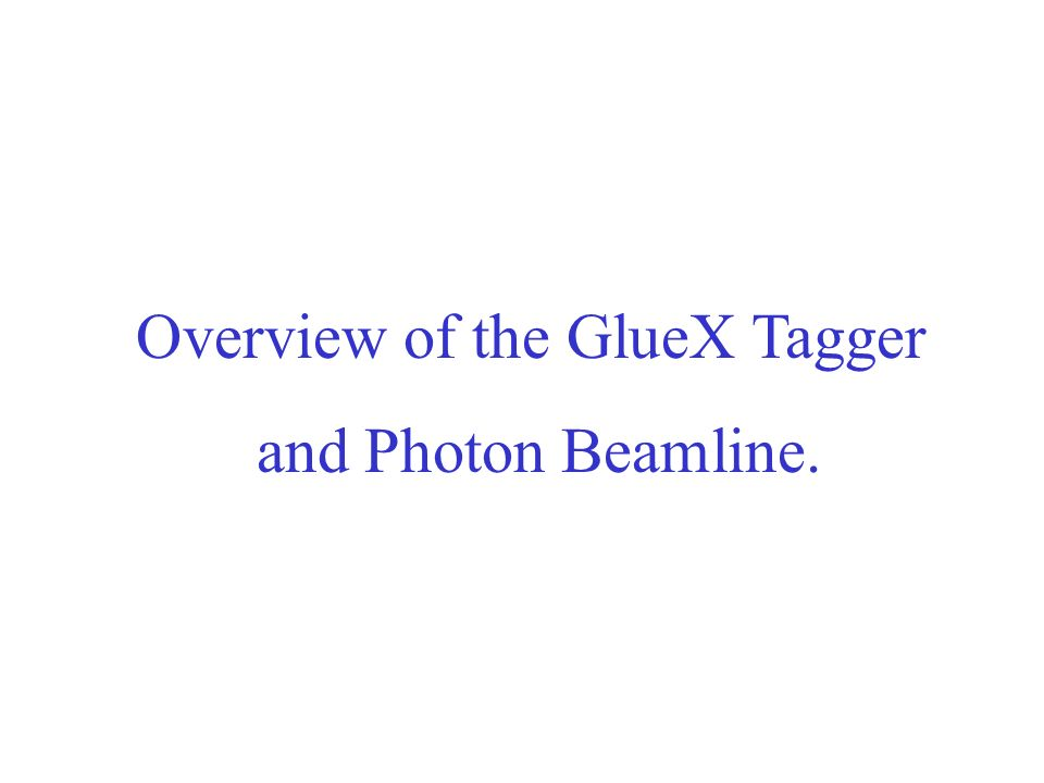 Overview of the GlueX Tagger and Photon Beamline.