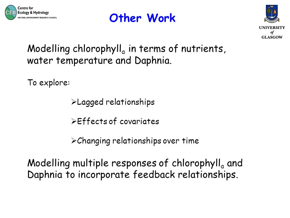 Other Work Modelling chlorophyll a in terms of nutrients, water temperature and Daphnia.