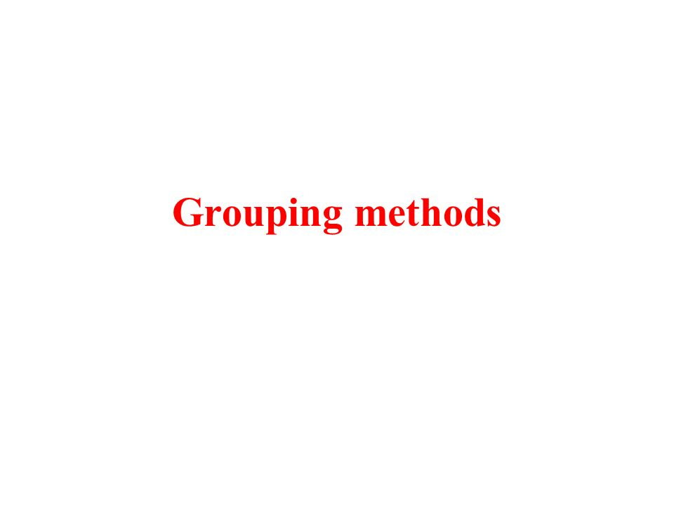 Grouping methods