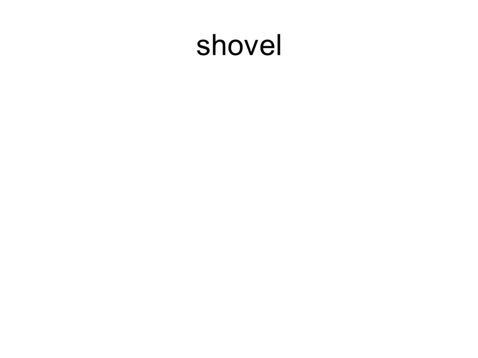 shovel