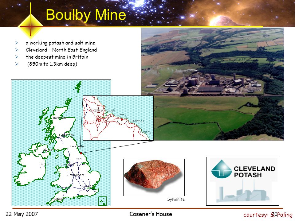22 May 2007 Cosener's House 20 a working potash and salt mine Cleveland - North East England the deepest mine in Britain (850m to 1.3km deep) Middlesb