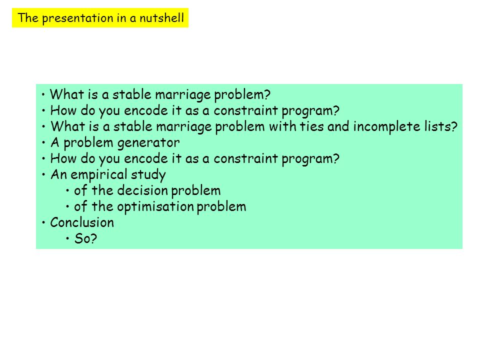 The presentation in a nutshell What is a stable marriage problem.