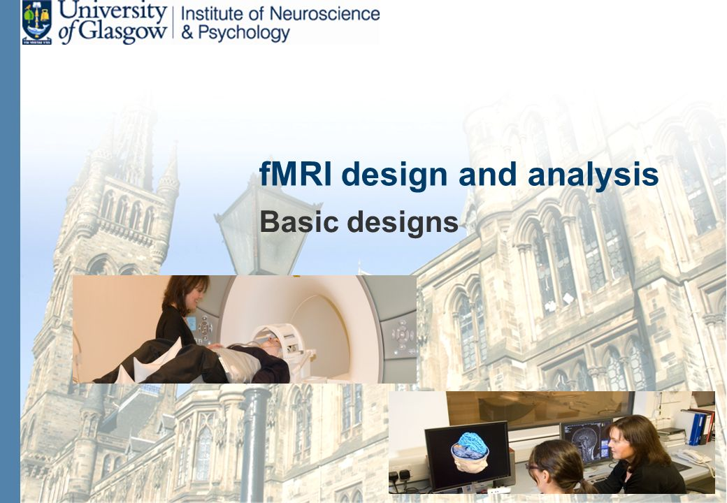 fMRI design and analysis Basic designs