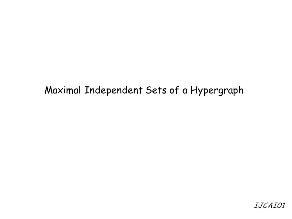 Maximal Independent Sets of a Hypergraph IJCAI01