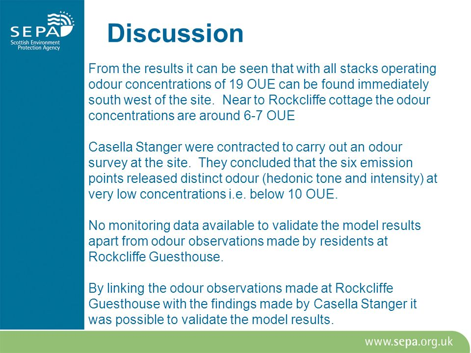 Discussion From the results it can be seen that with all stacks operating odour concentrations of 19 OUE can be found immediately south west of the si