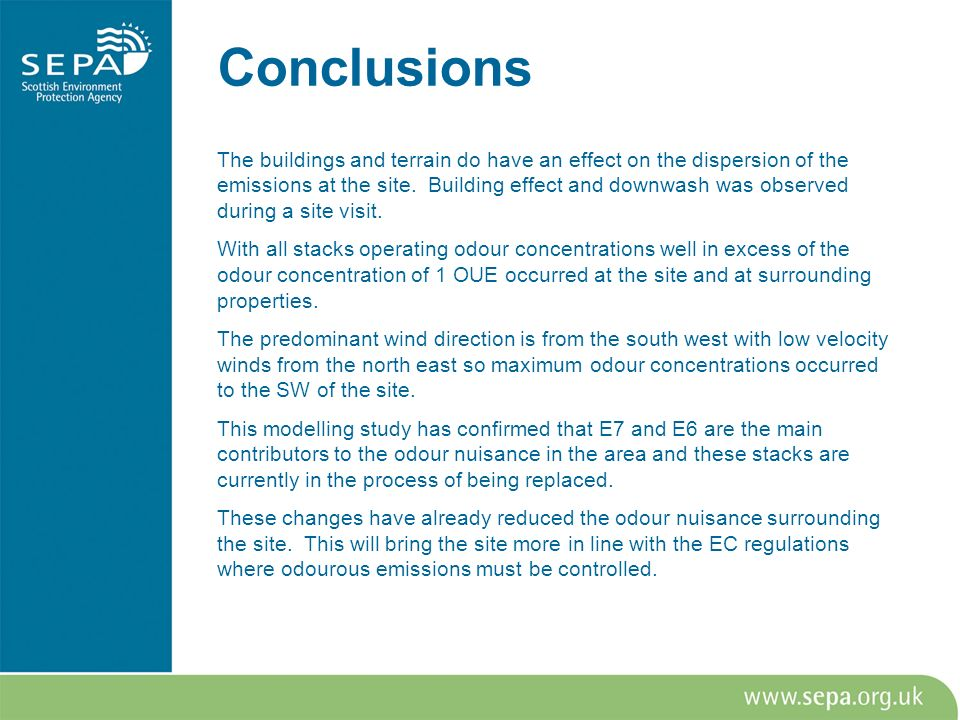 Conclusions The buildings and terrain do have an effect on the dispersion of the emissions at the site. Building effect and downwash was observed duri