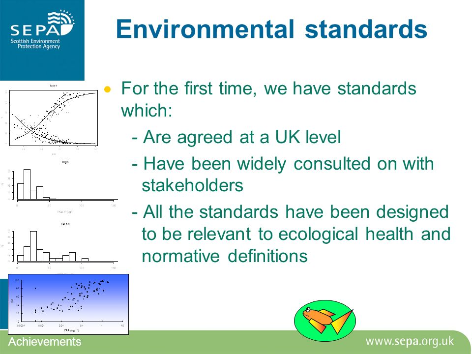 Environmental standards For the first time, we have standards which: - Are agreed at a UK level - Have been widely consulted on with stakeholders - Al