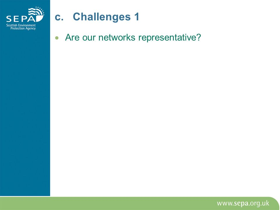 c. Challenges 1 Are our networks representative?