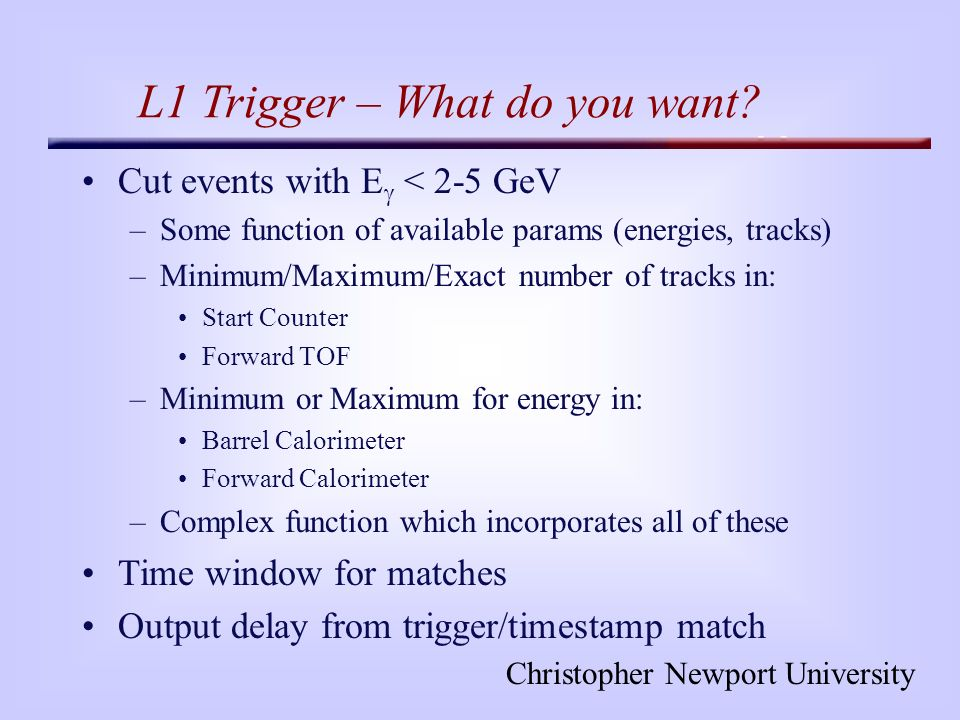 Christopher Newport University L1 Trigger – What do you want.