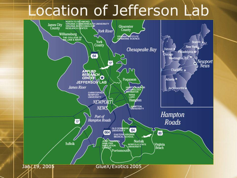 Jan. 19, 2005GlueX/Exotics 2005 Location of Jefferson Lab
