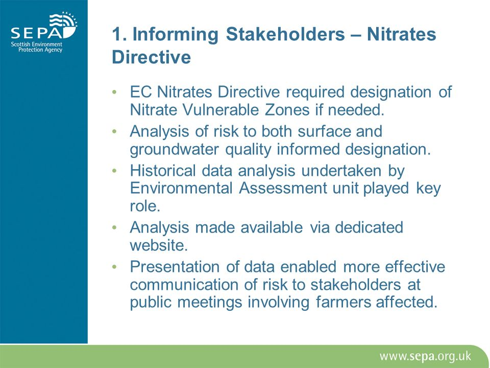 1. Informing Stakeholders – Nitrates Directive EC Nitrates Directive required designation of Nitrate Vulnerable Zones if needed. Analysis of risk to b