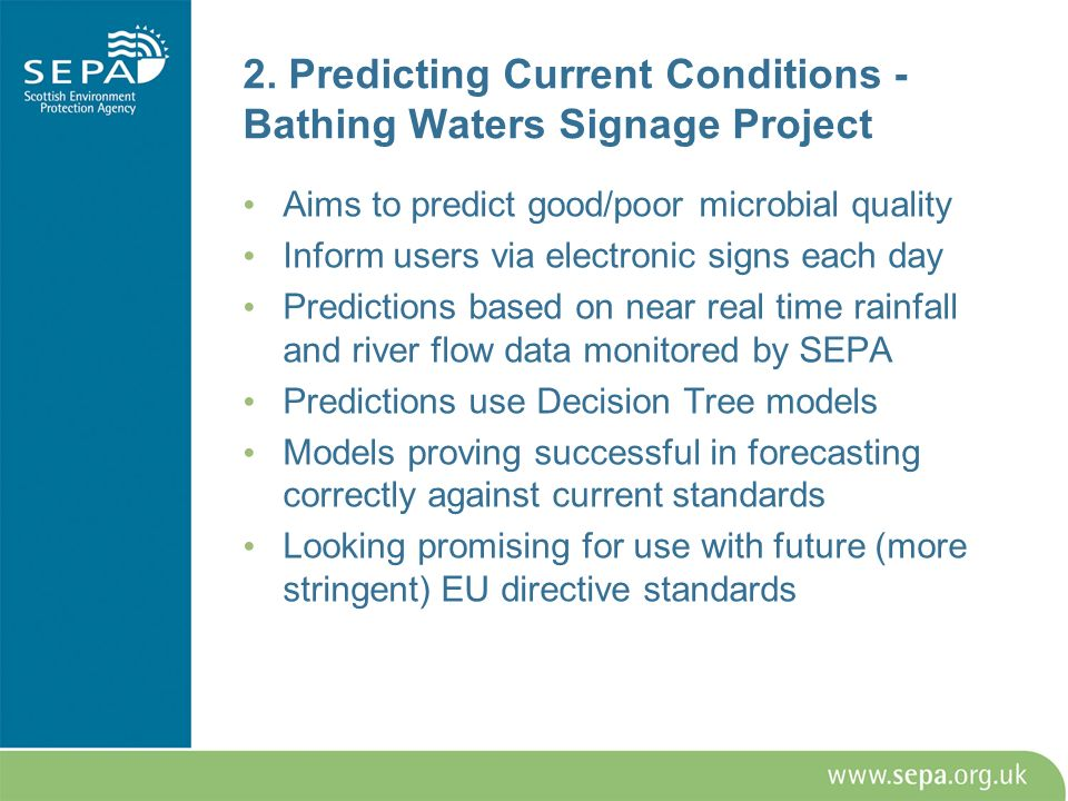 2. Predicting Current Conditions - Bathing Waters Signage Project Aims to predict good/poor microbial quality Inform users via electronic signs each d