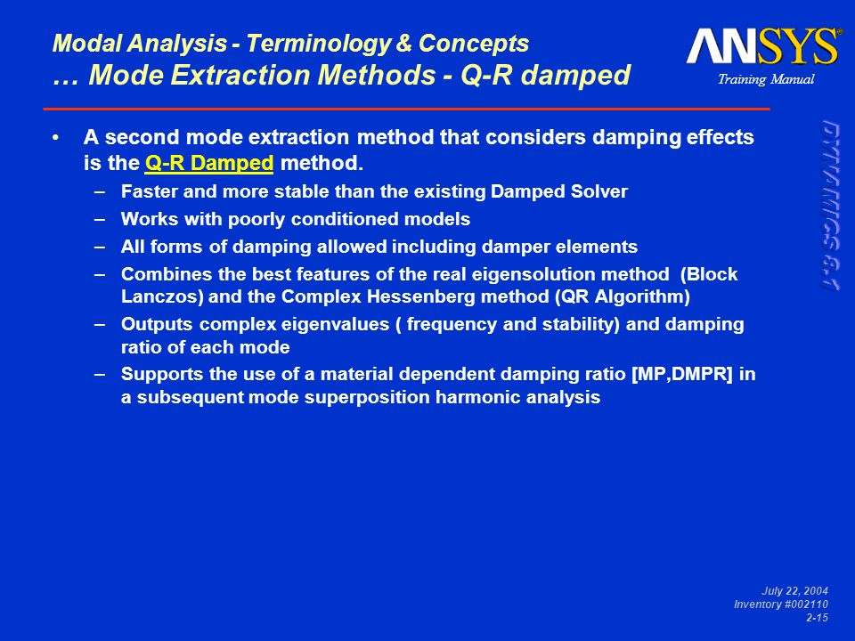 Training Manual July 22, 2004 Inventory #002110 2-15 Modal Analysis - Terminology & Concepts … Mode Extraction Methods - Q-R damped A second mode extr