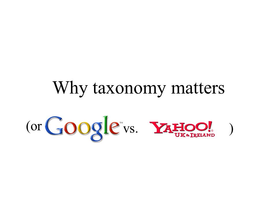 Why taxonomy matters (or vs.)
