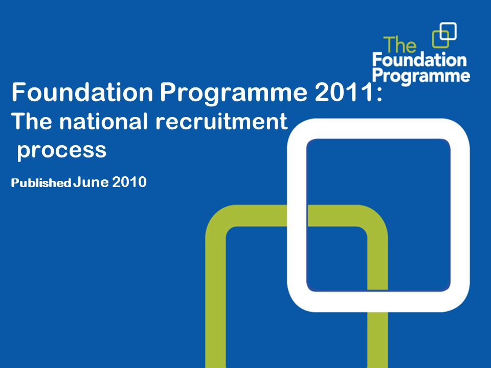 Important dates 7 June 2010* Foundation Applicants Handbook available 4 Oct 2010* Applicants can register and enrol online * Programme information is available to view 11 - 22 Oct 2010FPAS is open for applications** 8 Dec 2010Foundation school allocations are made By 25 Jan 2011Preferences for training programmes are submitted (deadlines and methods will vary by foundation school) 15 Feb 2011Matching to specific programmes is completed and applicants notified of results **Late applications will not be accepted