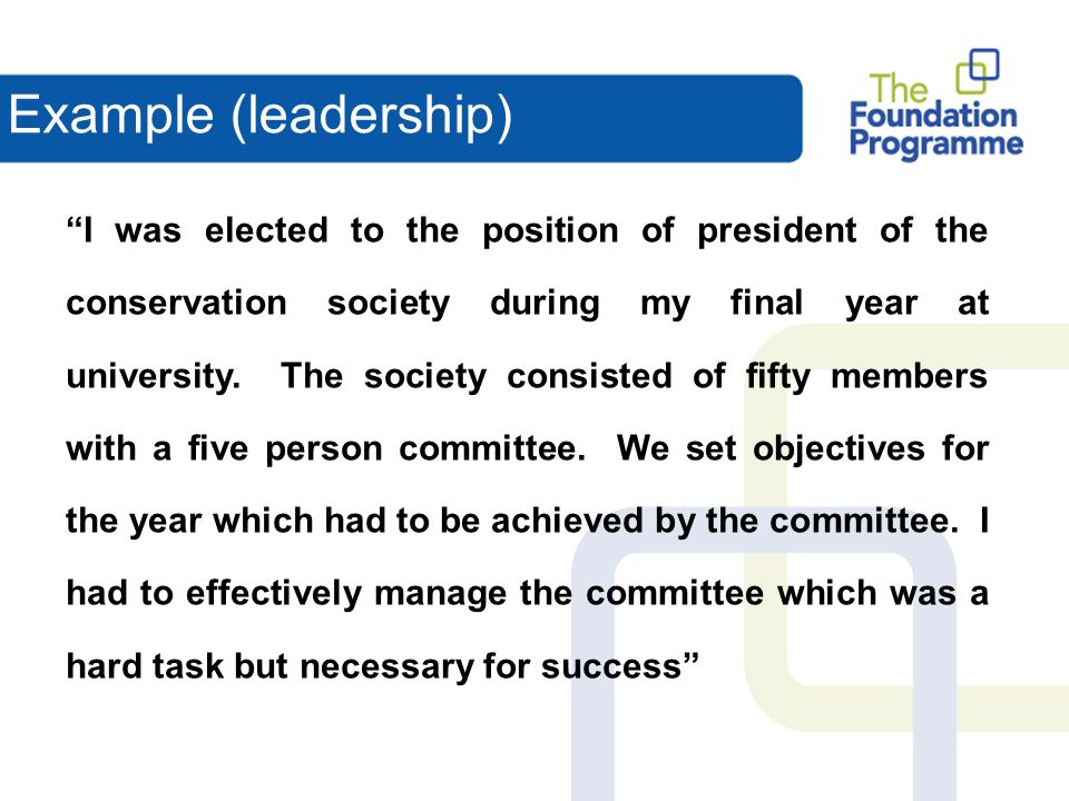 I was elected to the position of president of the conservation society during my final year at university.