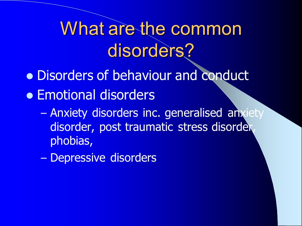 What are the common disorders.