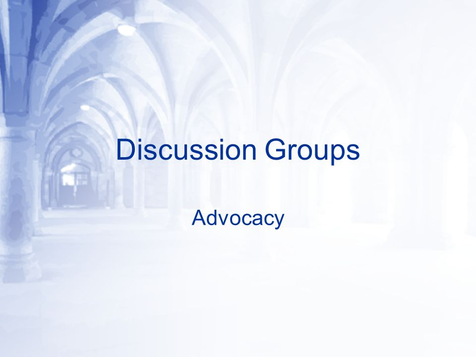 Discussion Groups Advocacy