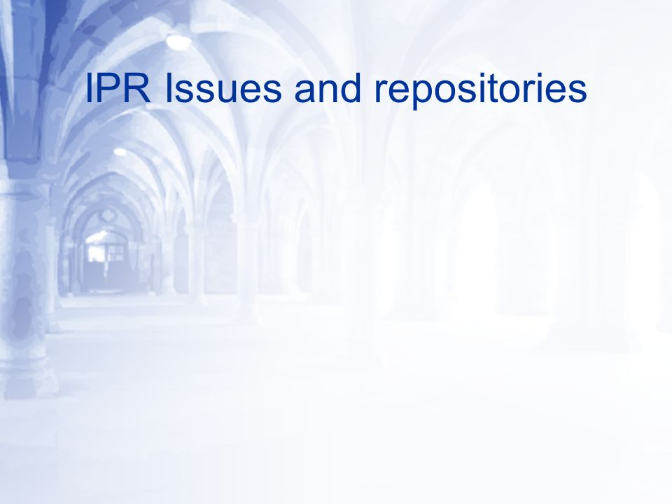 IPR Issues and repositories