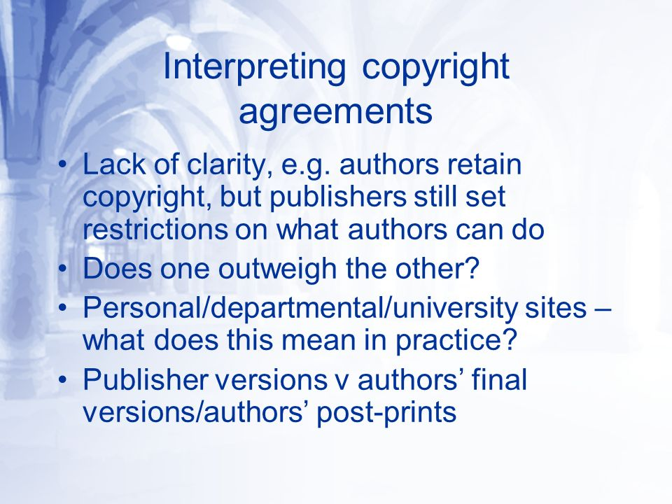 Interpreting copyright agreements Lack of clarity, e.g.