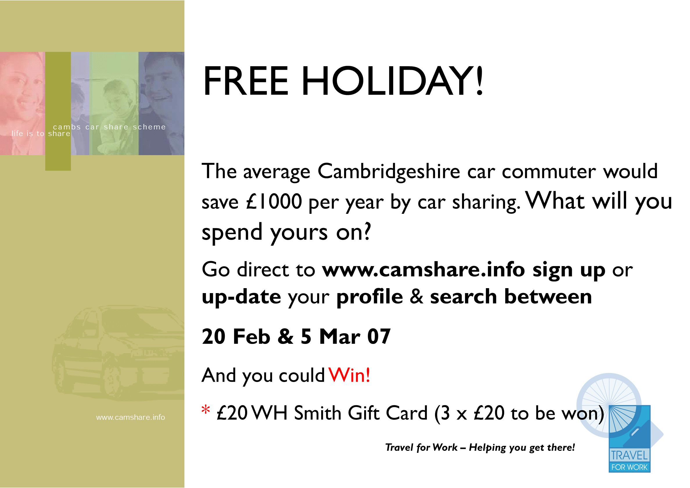 FREE HOLIDAY! The average Cambridgeshire car commuter would save £1000 per year by car sharing. What will you spend yours on? Travel for Work – Helpin