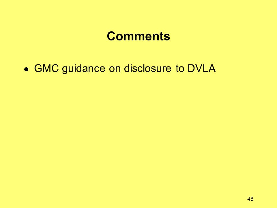 48 Comments GMC guidance on disclosure to DVLA