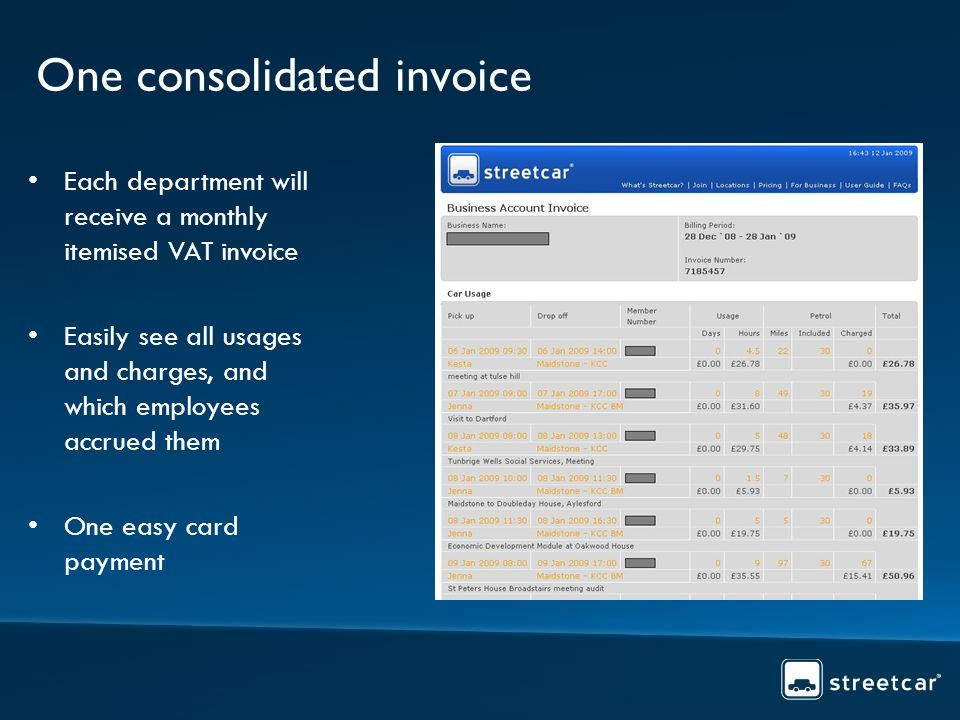 One consolidated invoice Each department will receive a monthly itemised VAT invoice Easily see all usages and charges, and which employees accrued them One easy card payment