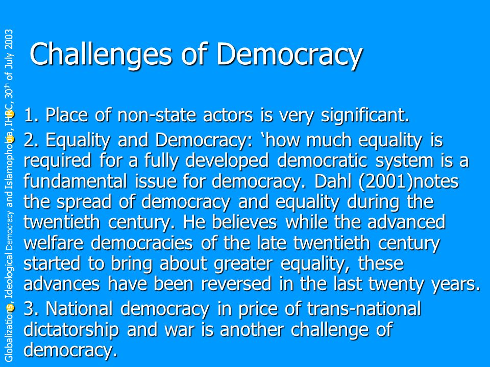 Challenges of Democracy 1. Place of non-state actors is very significant.