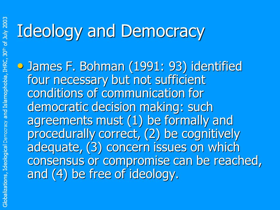 Ideology and Democracy James F.