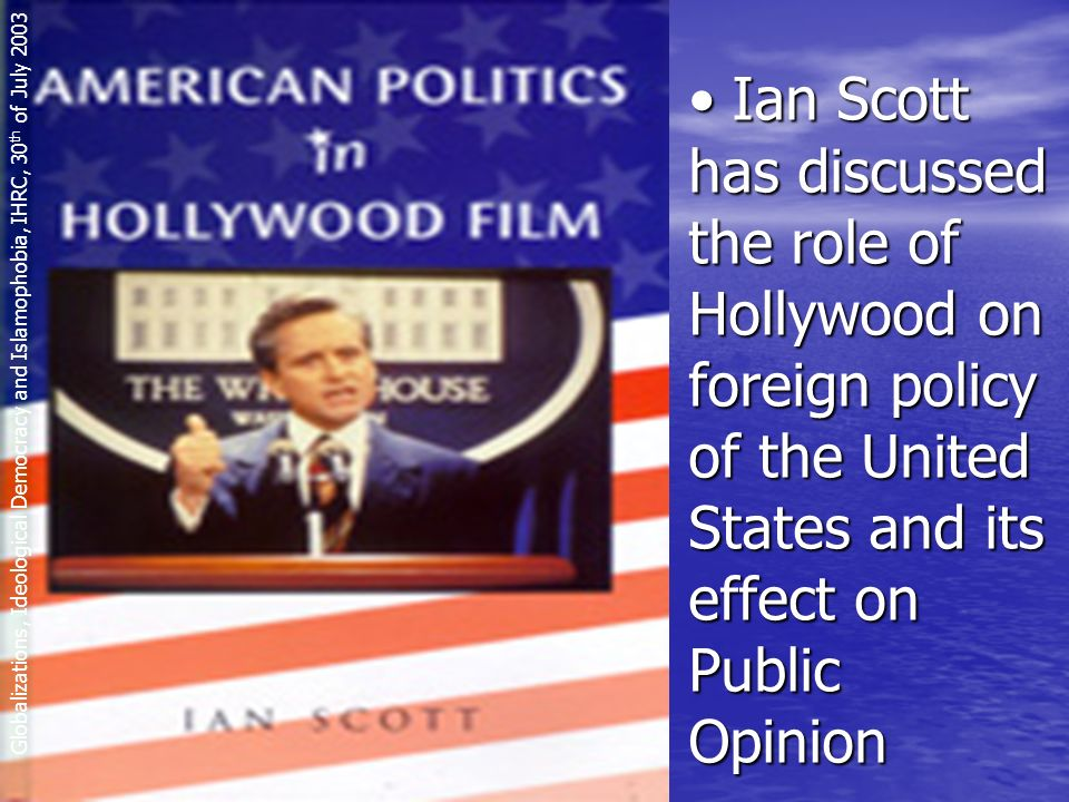 American Exceptionalism ended by hegemony and domination Globalizations, Ideological Democracy and Islamophobia, IHRC, 30 th of July 2003