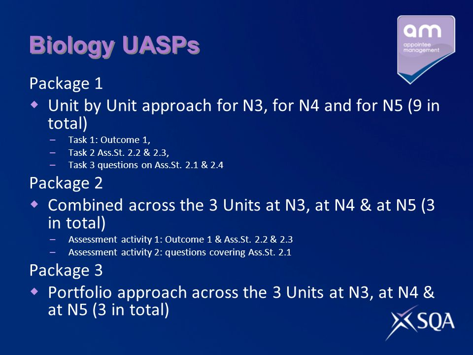 Biology UASPs Package 1 Unit by Unit approach for N3, for N4 and for N5 (9 in total) – Task 1: Outcome 1, – Task 2 Ass.St. 2.2 & 2.3, – Task 3 questio