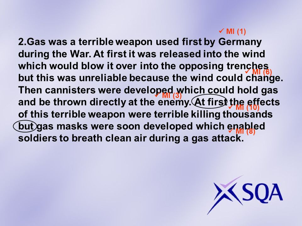 2.Gas was a terrible weapon used first by Germany during the War.
