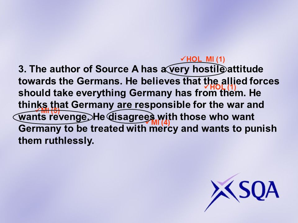 3. The author of Source A has a very hostile attitude towards the Germans.