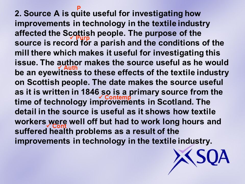 The source is however limited as it only contains information about one mill in Scotland and people in other parts of Scotland were effected differently by the technology improvements.