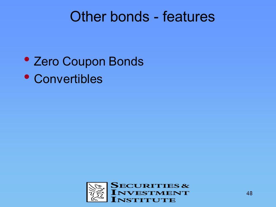 48 Other bonds - features Zero Coupon Bonds Convertibles