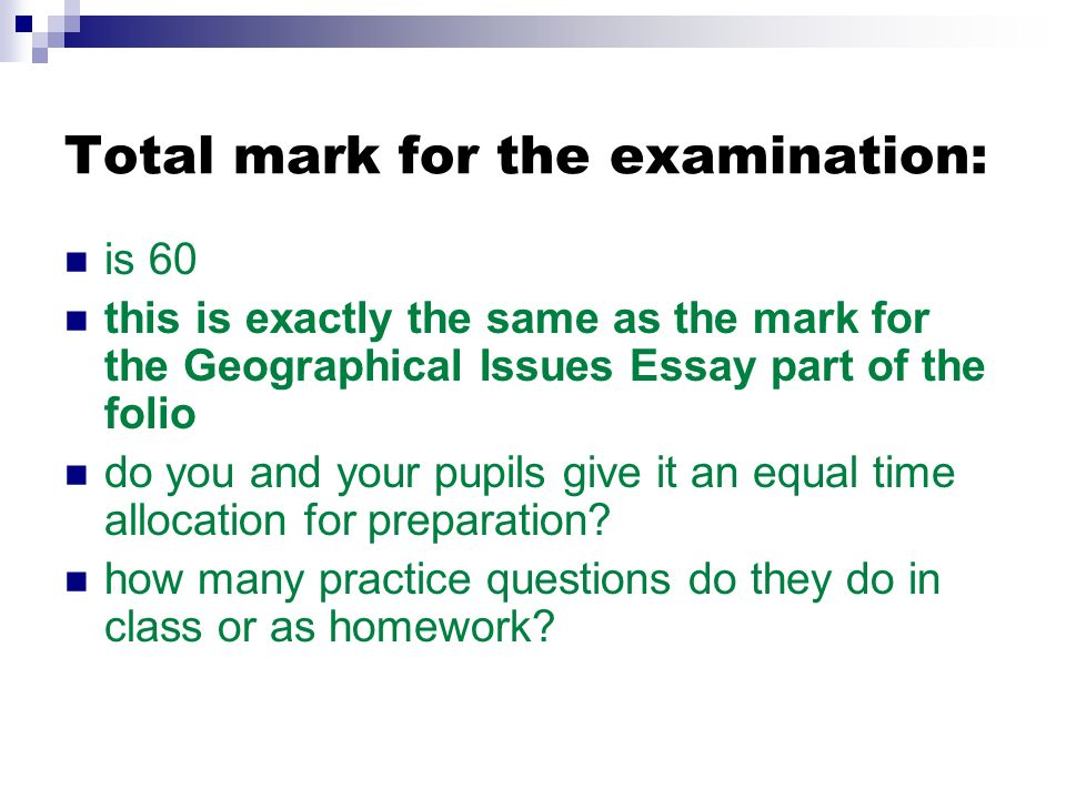 The Examination Why the change from 4 to 5 questions from 2009? Apart from earning all their own marks, it boosts the unseen part of the submission 2