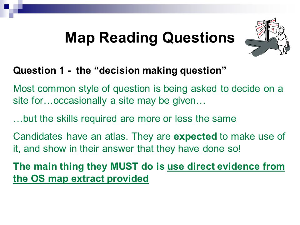 Do encourage pupils to:- Read ALL the questions before they decide; many candidates dont seem to have any practice in questions 2 and 4…evidence from