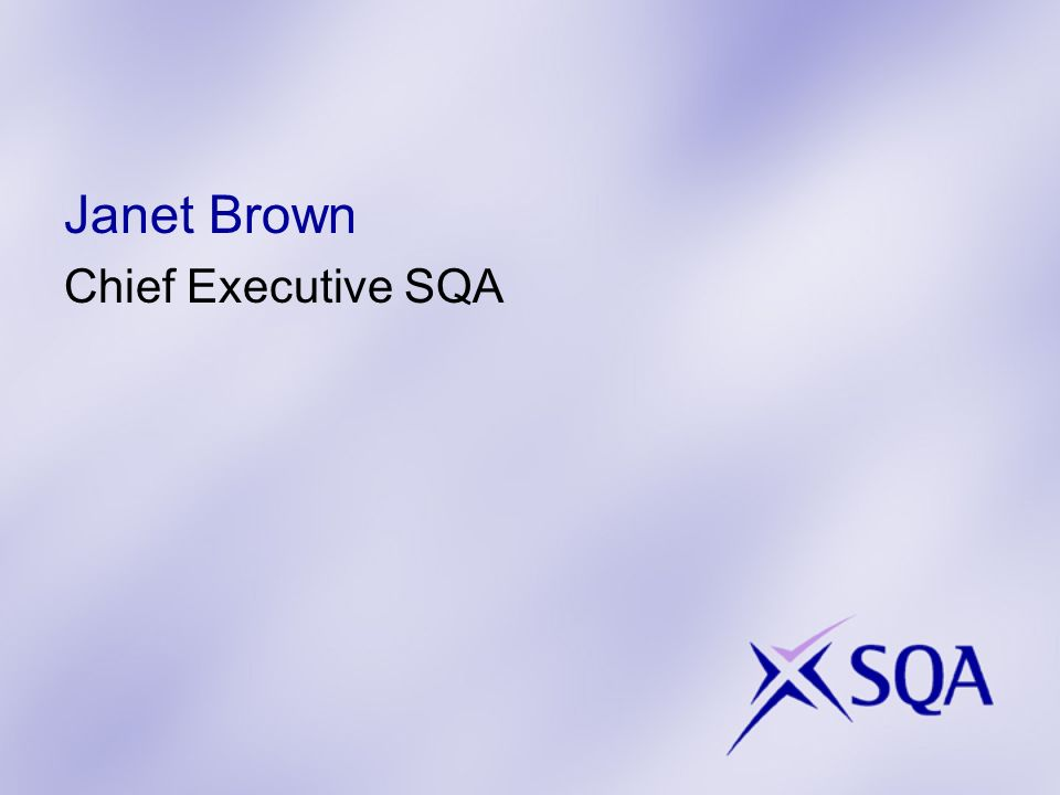 Janet Brown Chief Executive SQA