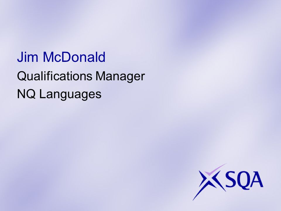Jim McDonald Qualifications Manager NQ Languages