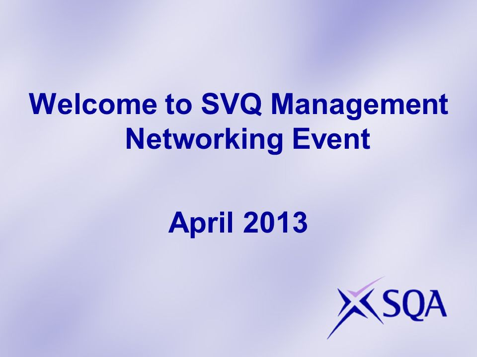 SVQ Management Networking Event April SQA Update Elaine Snell Qualifications Manager