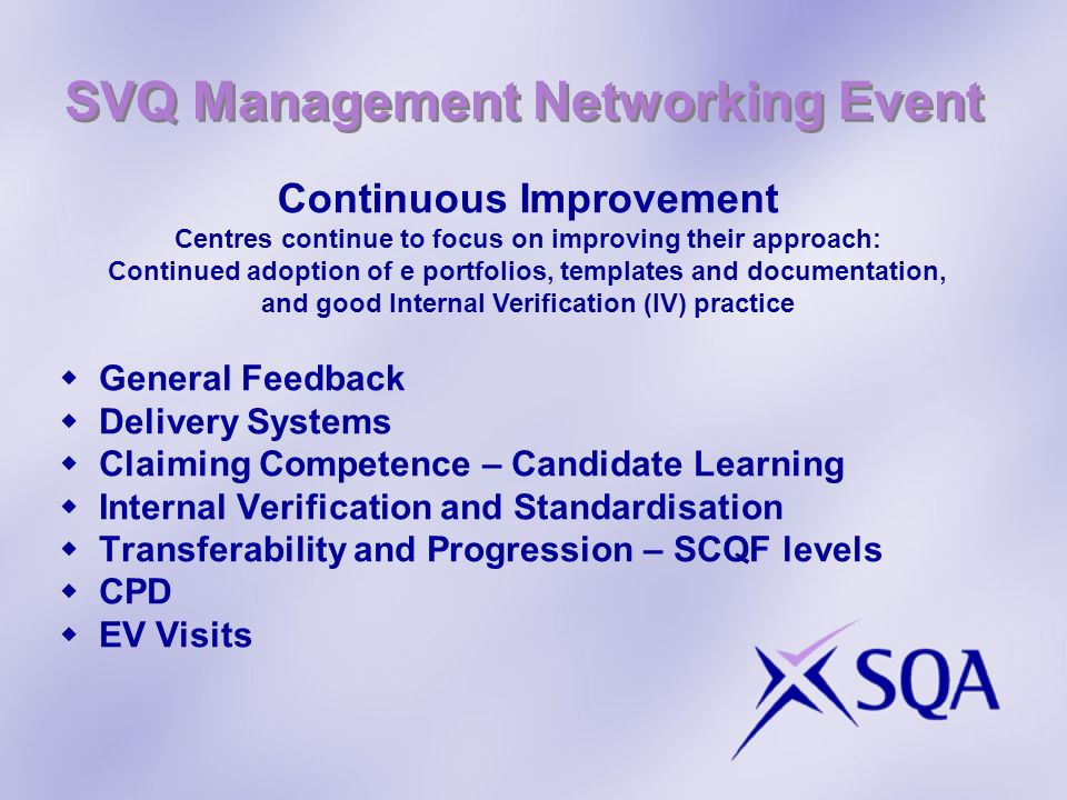 SVQ Management Networking Event General Feedback Feedback from candidates is very positive Feedback to candidates: either via e-portfolio systems (diary) or strong planning documentation Management Development Programmes Matching Occupational Role: use of diagnostic tool