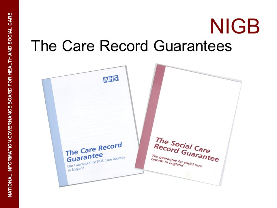 NIGB The Care Record Guarantees NATIONAL INFORMATION GOVERNANCE BOARD FOR HEALTH AND SOCIAL CARE
