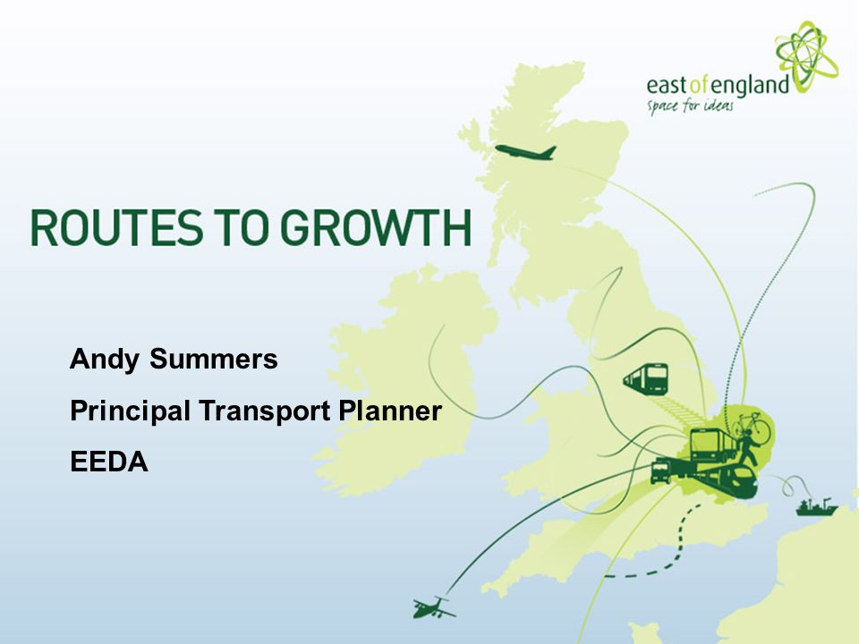 Andy Summers Principal Transport Planner EEDA