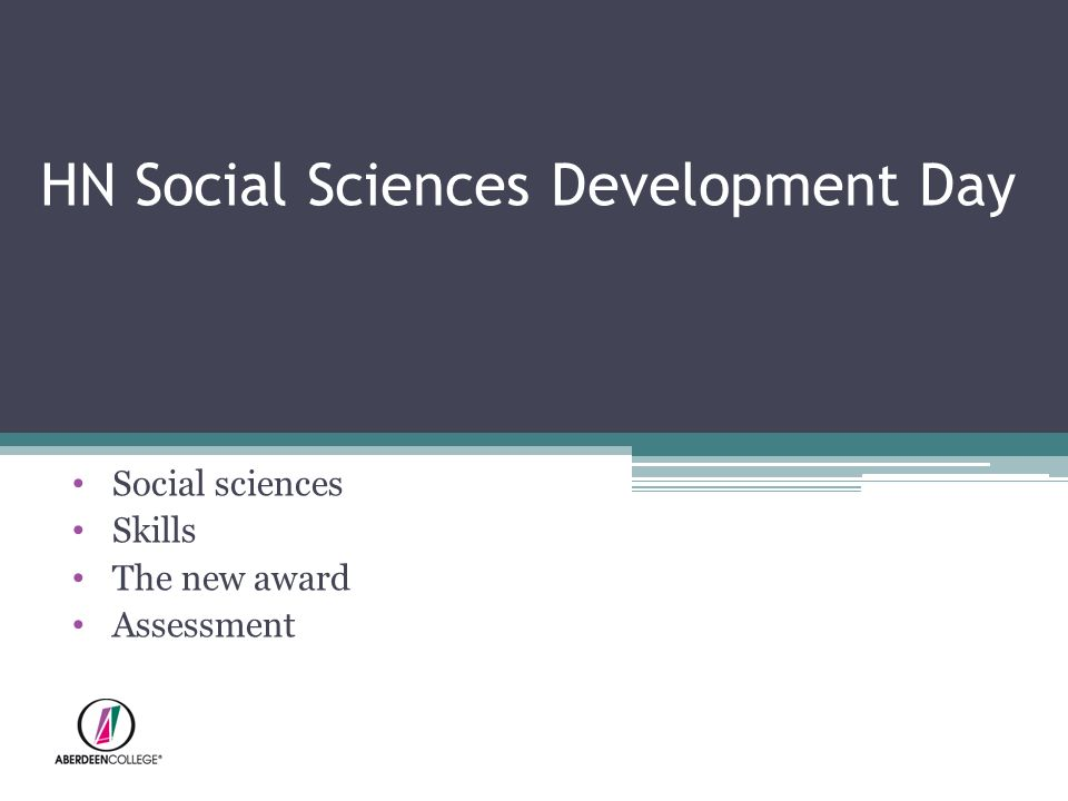 HN Social Sciences Development Day Social sciences Skills The new award Assessment